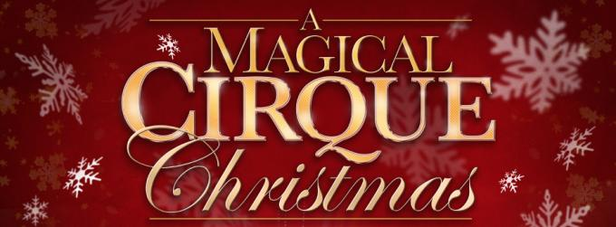 A Magical Cirque Christmas at San Diego Civic Theatre