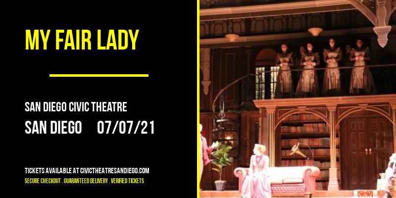My Fair Lady [POSTPONED] at San Diego Civic Theatre